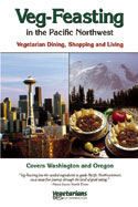 New book from Vegetarians of Washington, 'Veg-Feasting in the Pacific Northwest'