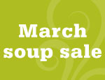 March soup sale