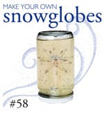 #58 — Make Snowglobes